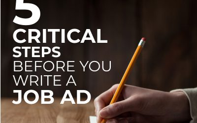 Increase your hiring success by following these 5 critical steps before you write a job ad