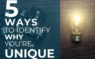 Five Ways to Identify What Makes You Unique
