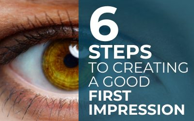 6 Steps to Creating a Good First Impression