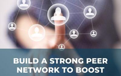 Build a Strong Peer Network to Boost Your Career