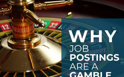 Why Job Postings are a Gamble if You Want 'A' Players